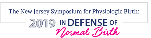 NJ symposium for physiologic birth 2019 in defense of normal birth title card