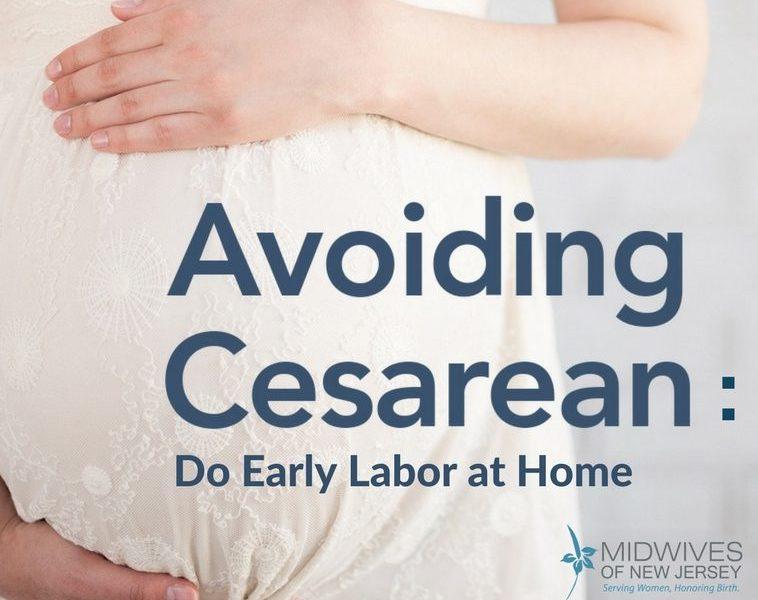 Avoiding Cesarean Do Early Labor at Home