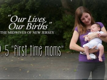 First Time Moms, Why Your First Birth Matters